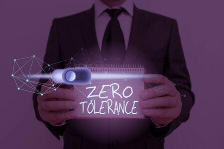 Text sign showing Zero Tolerance. Business photo showcasing refusal to accept antisocial behaviour or improper behaviour