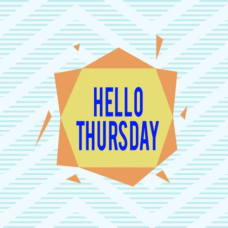 Word writing text Hello Thursday. Business photo showcasing the greeting used to welcome the day after wednesday Asymmetrical uneven shaped format pattern object outline multicolour design