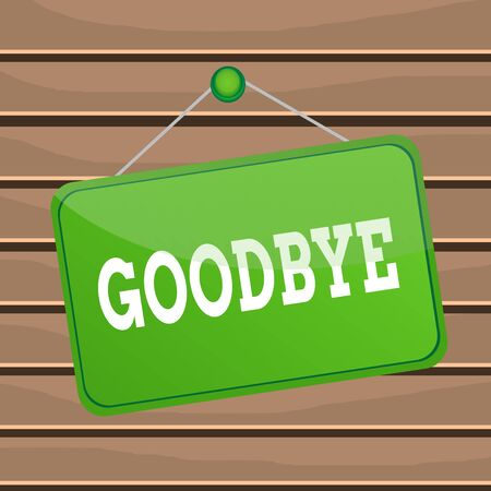 Conceptual hand writing showing Goodbye. Concept meaning used to express good wishes when parting or end of a conversation Memo reminder empty board attached background rectangle