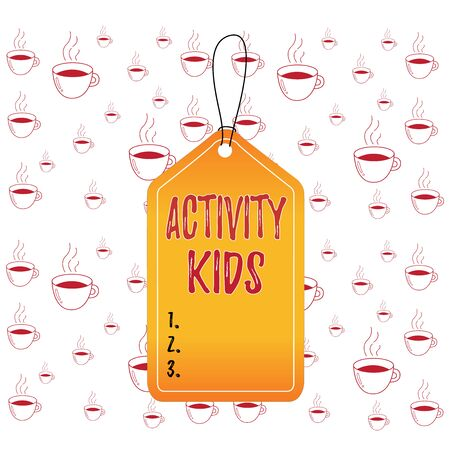 Writing note showing Activity Kids. Business concept for form of organized supervised often extracurricular recreation Empty tag colorful background label rectangle attach string Zdjęcie Seryjne