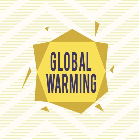 Word writing text Global Warming. Business photo showcasing gradual increase in the temperature of the earth s is atmosphere Asymmetrical uneven shaped format pattern object outline multicolour design