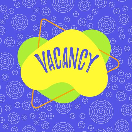 Handwriting text writing Vacancy. Conceptual photo available paid place in small or big company State of being vacant Asymmetrical uneven shaped format pattern object outline multicolour design