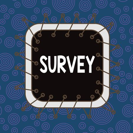 Text sign showing Survey. Business photo showcasing look closely at or examine someone or something Record area Asymmetrical uneven shaped format pattern object outline multicolour design