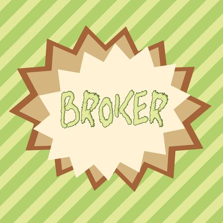 Conceptual hand writing showing Broker. Concept meaning serves as a trusted agent or intermediary in commercial negotiations Asymmetrical uneven shaped pattern object multicolour design