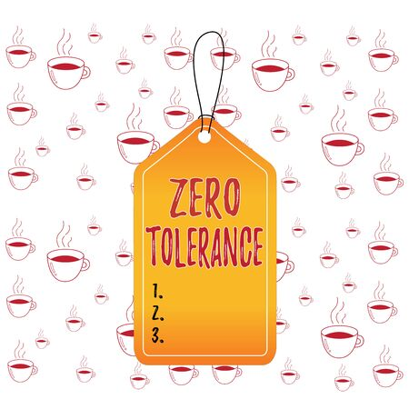 Writing note showing Zero Tolerance. Business concept for refusal to accept antisocial behaviour or improper behaviour Empty tag colorful background label rectangle attach string