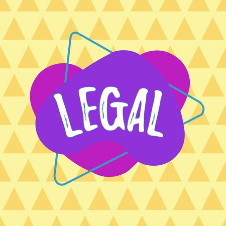 Writing note showing Legal. Business concept for Allowable or enforceable by being in conformity with the law Asymmetrical format pattern object outline multicolor design