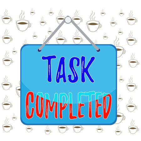 Writing note showing Task Completed. Business concept for Finished action or assignments that has no remaining duration Memo reminder empty board attached background rectangle