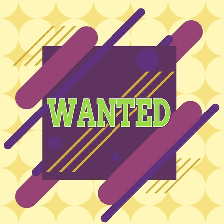 Conceptual hand writing showing Wanted. Concept meaning Desire something Wish want Hoping for Somebody being searched Asymmetrical format pattern object outline multicolor design Foto de archivo