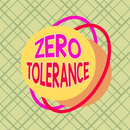 Conceptual hand writing showing Zero Tolerance. Concept meaning refusal to accept antisocial behaviour or improper behaviour Asymmetrical format pattern object outline multicolor design