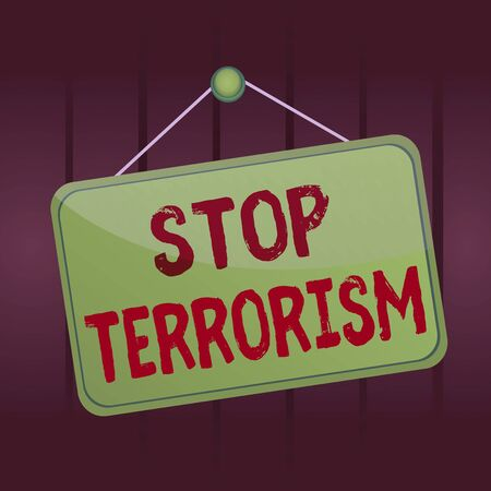 Writing note showing Stop Terrorism. Business concept for Resolving the outstanding issues related to violence Memo reminder empty board attached background rectangle Banque d'images