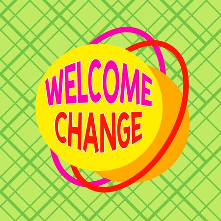 Conceptual hand writing showing Welcome Change. Concept meaning to accept with pleasure the occurrence Longawaited change Asymmetrical format pattern object outline multicolor design