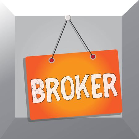 Conceptual hand writing showing Broker. Concept meaning serves as a trusted agent or intermediary in commercial negotiations Memo reminder empty board attached background rectangle
