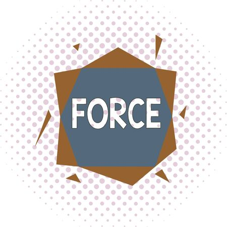 Word writing text Force. Business photo showcasing strength or energy as an attribute of physical action or movement Asymmetrical uneven shaped format pattern object outline multicolour design Stock Photo