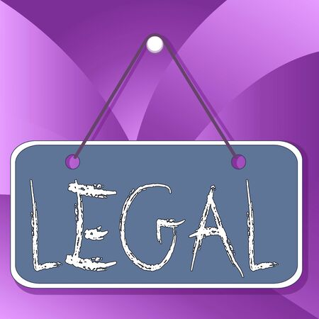 Handwriting text Legal. Conceptual photo Allowable or enforceable by being in conformity with the law Colored memo reminder empty board blank space attach background rectangle