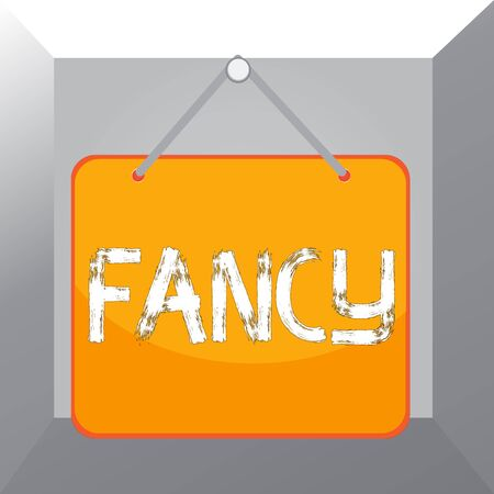 Conceptual hand writing showing Fancy. Concept meaning a feeling of liking or attraction one that is superficial or transient Memo reminder empty board attached background rectangle