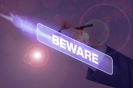 Text sign showing Beware. Business photo showcasing used to warn someone to be very careful about something or someone