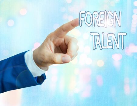Handwriting text writing Foreign Talent. Conceptual photo foreigners with professional qualifications or degrees Archivio Fotografico