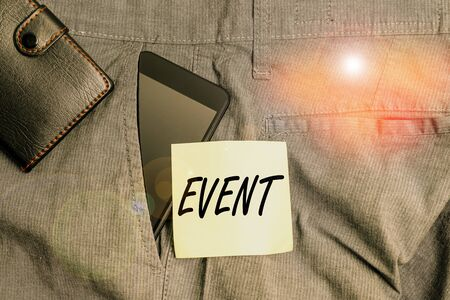 Word writing text Event. Business photo showcasing Function to generate money for non profit a Crowded Occassion Smartphone device inside trousers front pocket with wallet and note paper