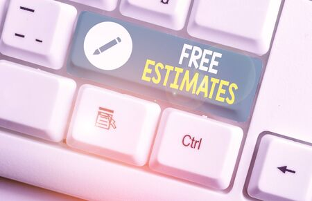 Writing note showing Free Estimates. Business concept for assess an approximate calculation or judgment of the value