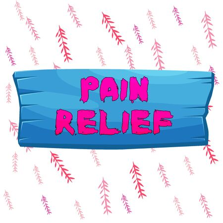 Handwriting text writing Pain Relief. Conceptual photo Drugs or other methods of reducing or getting rid of pain Plank wooden board blank rectangle shaped wood attached color background