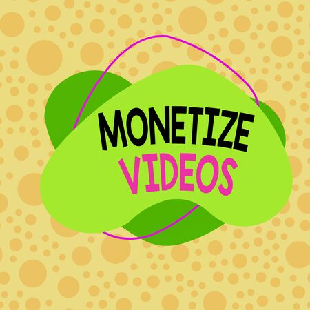 Conceptual hand writing showing Monetize Videos. Concept meaning process of earning money from your uploaded YouTube videos Asymmetrical format pattern object outline multicolor design