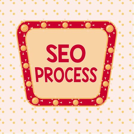 Word writing text Seo Process. Business photo showcasing steps of increasing the quality and quantity of website traffic Asymmetrical uneven shaped format pattern object outline multicolour design