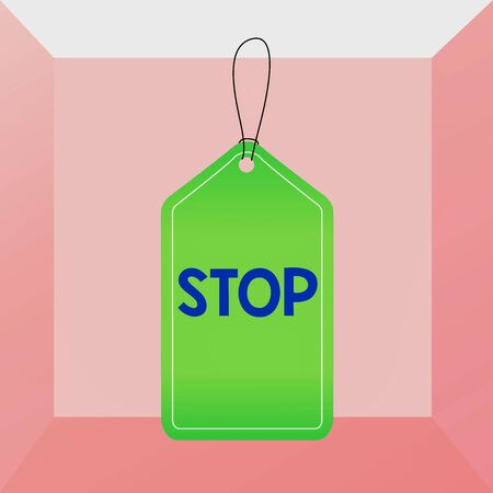 Conceptual hand writing showing Stop. Concept meaning Come to an end Prevent Take action to an event from happening Empty tag colorful background label rectangle attach string