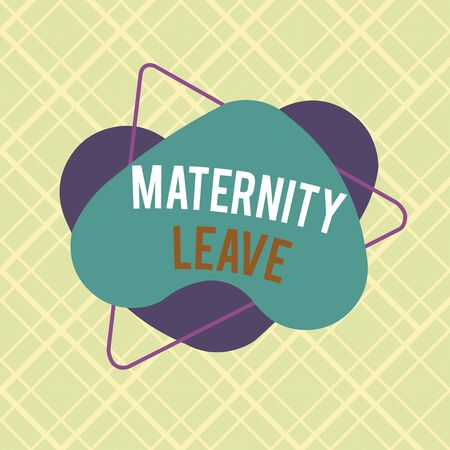Writing note showing Maternity Leave. Business concept for the leave of absence for an expectant or new mother Asymmetrical format pattern object outline multicolor design