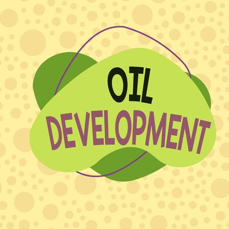 Conceptual hand writing showing Oil Development. Concept meaning act or process of exploring an area on land or sea for oil Asymmetrical format pattern object outline multicolor design