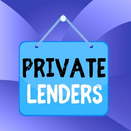 Handwriting text Private Lenders. Conceptual photo a demonstrating or organization that lends money to showing Colored memo reminder empty board blank space attach background rectangle Stock Photo