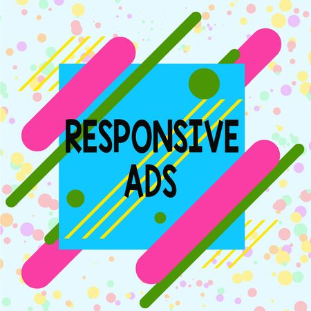 Handwriting text writing Responsive Ads. Conceptual photo Automatically adjust form and format to fit existing ad space Asymmetrical uneven shaped format pattern object outline multicolour design