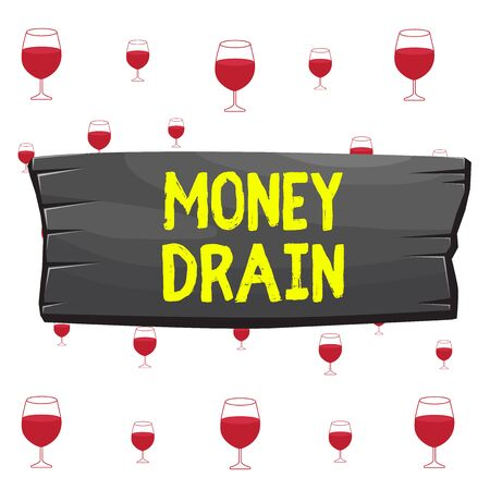 Text sign showing Money Drain. Business photo showcasing To waste or squander money Spend money foolishly or carelessly Plank wooden board blank rectangle shaped wood attached color background