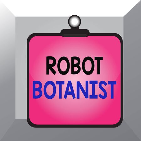 Conceptual hand writing showing Robot Botanist. Concept meaning Methods for automated botanical species identification Clipboard colorful background clip stuck bind plank frame