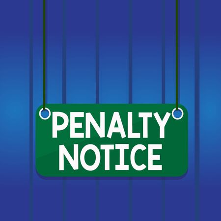 Writing note showing Penalty Notice. Business concept for the immediate fine given to showing for minor offences Board color background plank attached string panel rectangle