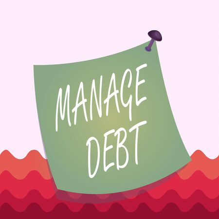 Conceptual hand writing showing Manage Debt. Concept meaning unofficial agreement with unsecured creditors for repayment Curved reminder paper memo nailed colorful surface pin frame