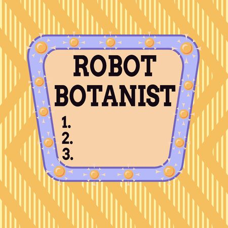 Writing note showing Robot Botanist. Business concept for Methods for automated botanical species identification Asymmetrical uneven shaped pattern object multicolour design