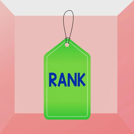 Conceptual hand writing showing Rank. Concept meaning The showing or things that belong to a particular organization or group Empty tag colorful background label rectangle attach string