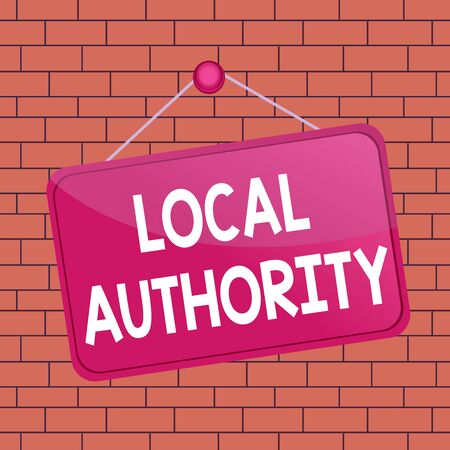 Text sign showing Local Authority. Business photo text the group of showing who govern an area especially a city Colored memo reminder empty board blank space attach background rectangle