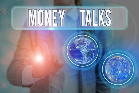 Text sign showing Money Talks. Business photo text the wealth gives power and influence to those who possess it
