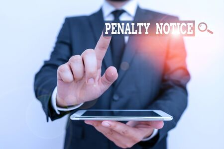 Handwriting text Penalty Notice. Conceptual photo the immediate fine given to showing for minor offences Male human wear formal clothes present presentation use hi tech smartphone