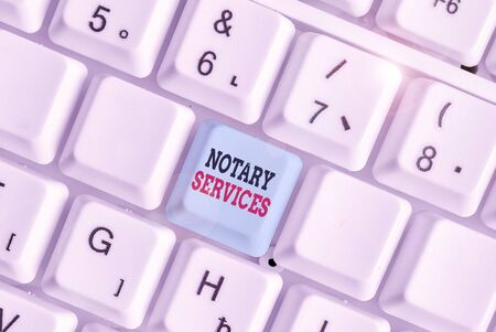 Handwriting text Notary Services. Conceptual photo services rendered by a state commissioned notary public