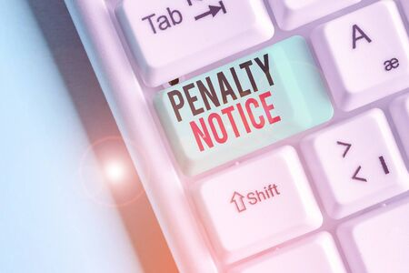 Writing note showing Penalty Notice. Business concept for the immediate fine given to showing for minor offences