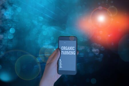Word writing text Organic Farming. Business photo showcasing agricultural system that use ecologically based pest control