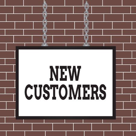 Text sign showing New Customers. Business photo showcasing an entity that has not previously purchased one goods Whiteboard rectangle frame empty space attached surface chain blank panel