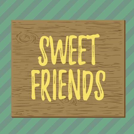 Handwriting text writing Sweet Friends. Conceptual photo thoughtful towards other showing Nice and loving demonstrating Square rectangle unreal cartoon wood wooden nailed stuck on coloured wall Stock Photo