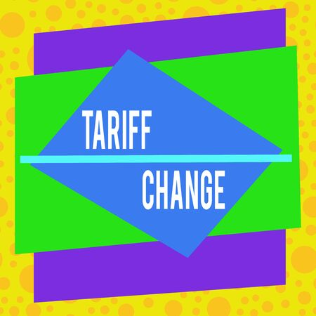 Text sign showing Tariff Change. Business photo showcasing Changes on tax imposed on imported goods and services Asymmetrical uneven shaped format pattern object outline multicolour design Stock fotó