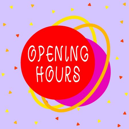Writing note showing Opening Hours. Business concept for the time during which a business is open for customers Asymmetrical format pattern object outline multicolor design