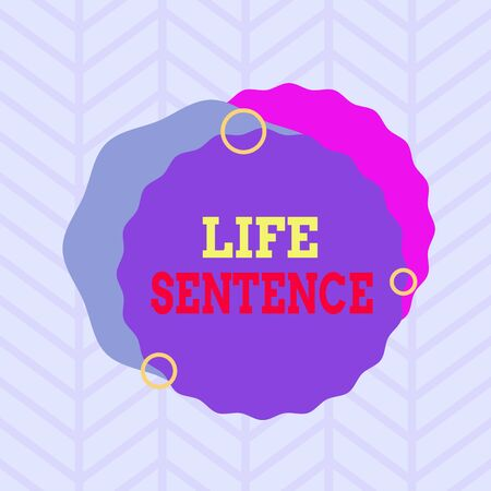 Conceptual hand writing showing Life Sentence. Concept meaning the punishment of being put in prison for a very long time Asymmetrical format pattern object outline multicolor design