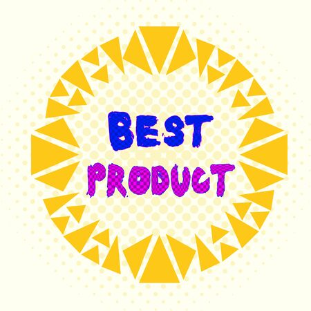 Word writing text Best Product. Business photo showcasing very popular and a large quantity of it has been sold Asymmetrical uneven shaped format pattern object outline multicolour design