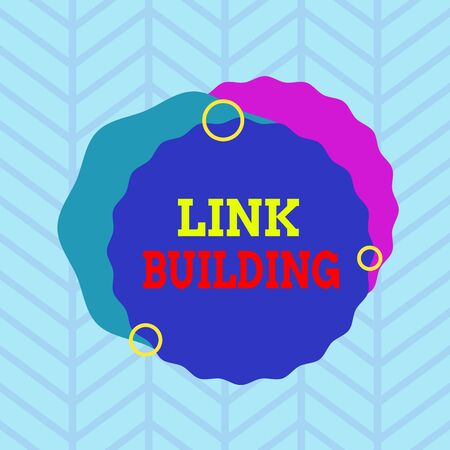 Conceptual hand writing showing Link Building. Concept meaning process of acquiring hyperlinks from other website to your own Asymmetrical format pattern object outline multicolor design